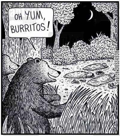 Bear: 'Oh YUM, Burritos!'